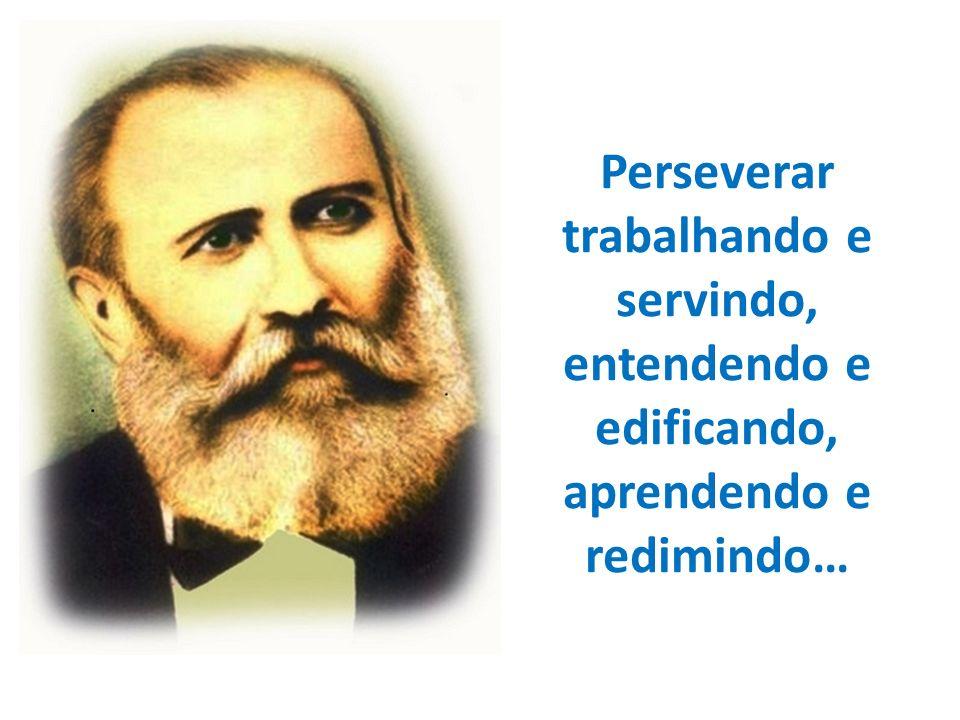 …perseverar é o impositivo de que não nos será lícito fugir…