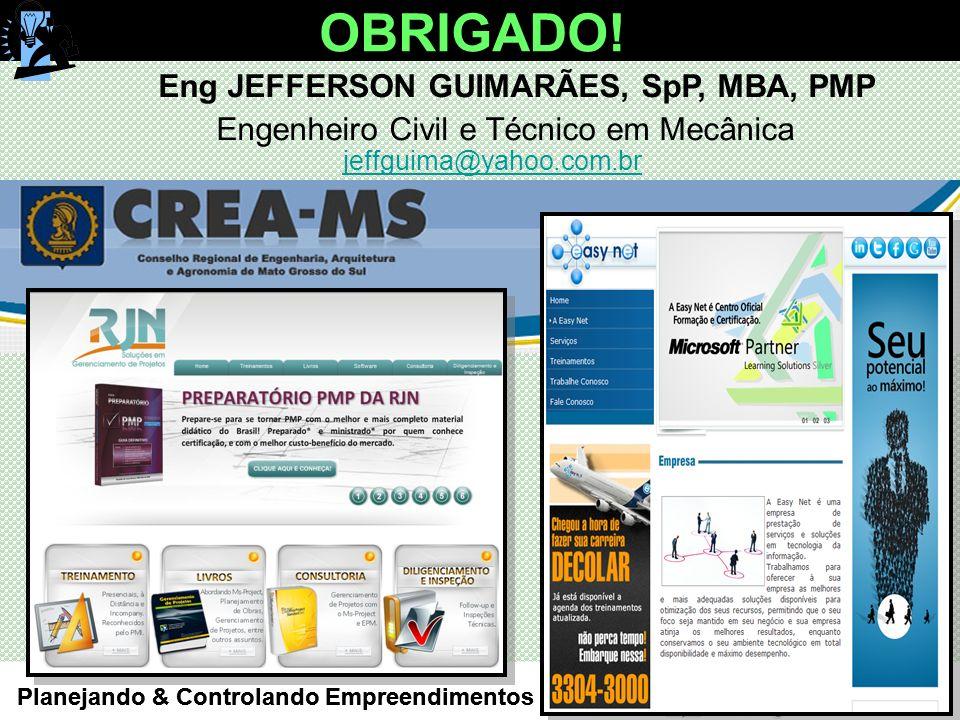 48 / 48 Planejando & Controlando Empreendimentos OBRIGADO.