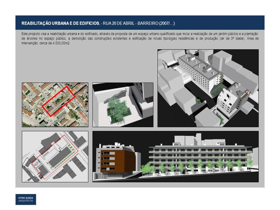 PORTFÓLIO Out. 2013 REABILITAÇÃO URBANA E DE EDIFICIOS, - RUA 20 DE ABRIL - BARREIRO (2007/…) Este projecto visa a reabilitação urbana e do edificado,