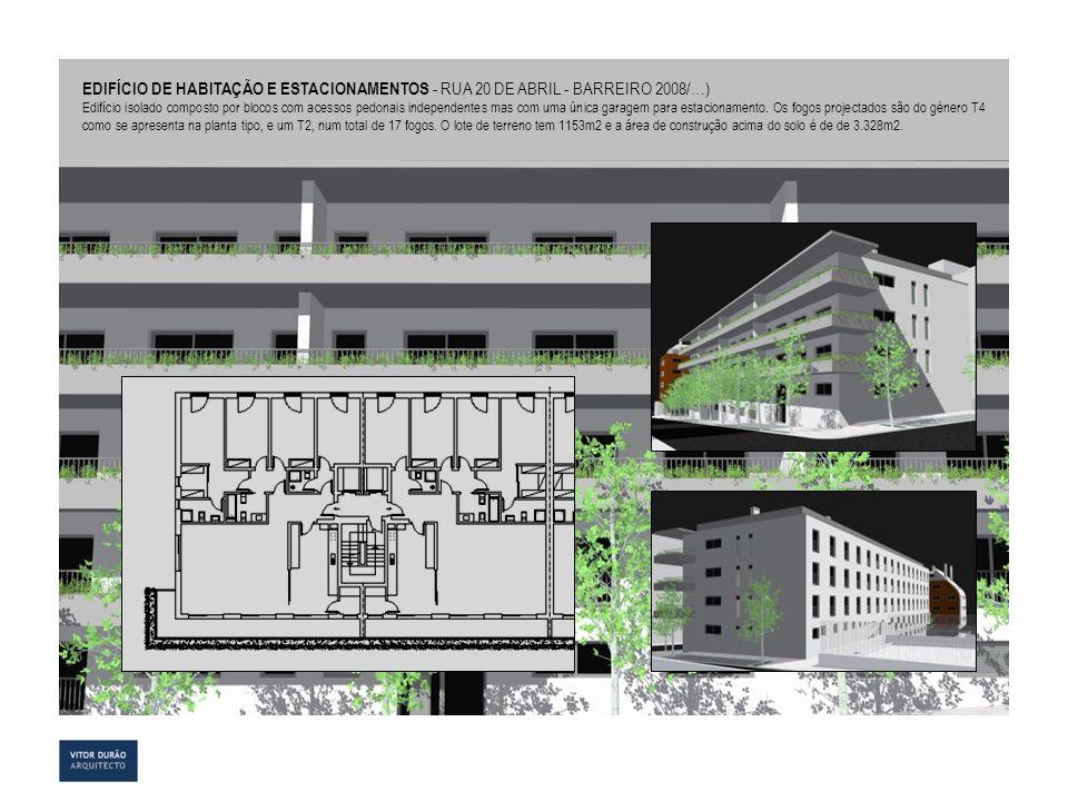 EDIFÍCIO DE HABITAÇÃO E ESTACIONAMENTOS - RUA 20 DE ABRIL - BARREIRO 2008/…) Edifício isolado composto por blocos com acessos pedonais independentes m