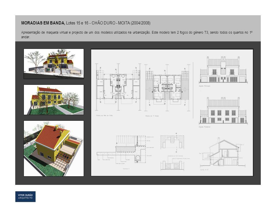 MORADIAS EM BANDA, Lotes 15 e 16 - CHÃO DURO - MOITA (2004/2008) Apresentação de maqueta virtual e projecto de um dos modelos utilizados na urbanizaçã
