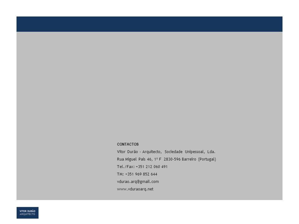 CONTACTOS Vitor Durão - Arquitecto, Sociedade Unipessoal, Lda. Rua Miguel Pais 46, 1º F 2830-596 Barreiro (Portugal) Tel./Fax: +351 212 060 491 TM: +3