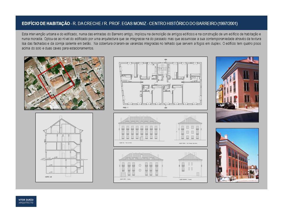 EDIFÍCIO DE HABITAÇÃO - R. DA CRECHE / R. PROF. EGAS MONIZ - CENTRO HISTÓRICO DO BARREIRO (1997/2001) Esta intervenção urbana e do edificado, numa das
