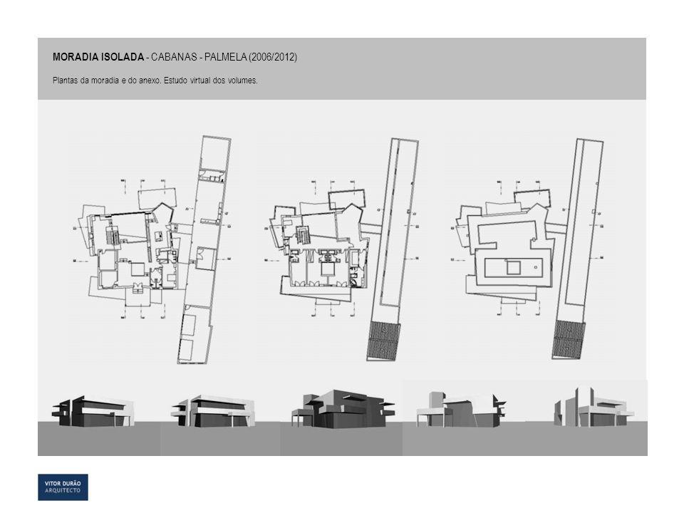 MORADIA ISOLADA - CABANAS - PALMELA (2006/2012) Plantas da moradia e do anexo. Estudo virtual dos volumes.