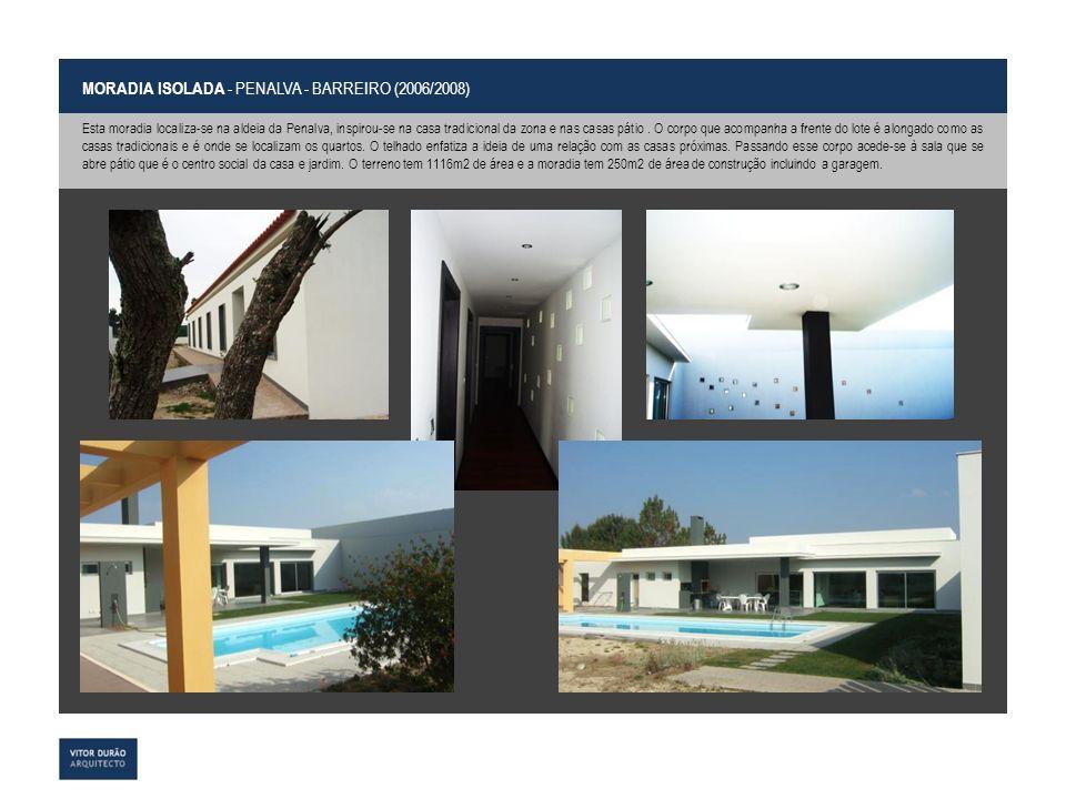 MORADIA ISOLADA - PENALVA - BARREIRO (2006/2008) Esta moradia localiza-se na aldeia da Penalva, inspirou-se na casa tradicional da zona e nas casas pá