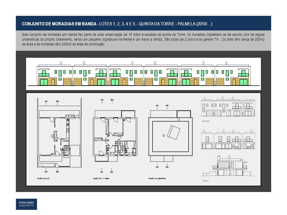 CONJUNTO DE MORADIAS EM BANDA - LOTES 1, 2, 3, 4 E 5 - QUINTA DA TORRE - PALMELA (2010/…) Este conjunto de moradias em banda faz parte de uma urbaniza