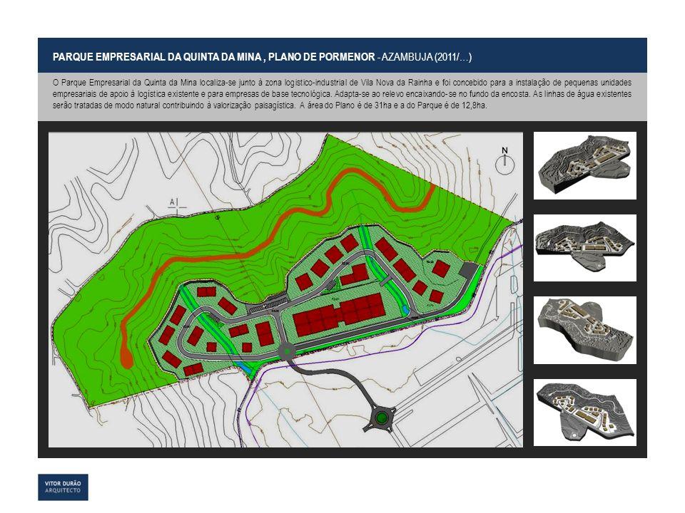 PARQUE EMPRESARIAL DA QUINTA DA MINA, PLANO DE PORMENOR - AZAMBUJA (2011/…) O Parque Empresarial da Quinta da Mina localiza-se junto à zona logistico-