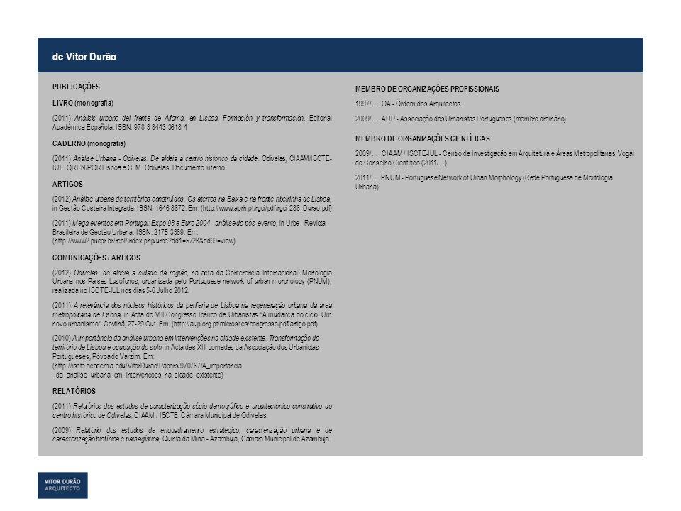 de Vitor Durão PUBLICAÇÔES LIVRO (monografia) (2011) Análisis urbano del frente de Alfama, en Lisboa. Formación y transformación. Editorial Académica