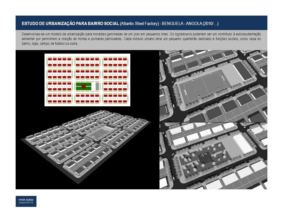 PORTFÓLIO Out. 2013 ESTUDO DE URBANIZAÇÃO PARA BAIRRO SOCIAL (Atlantic Steel Factory) - BENGUELA - ANGOLA (2010/…) Desenvolveu-se um modelo de urbaniz