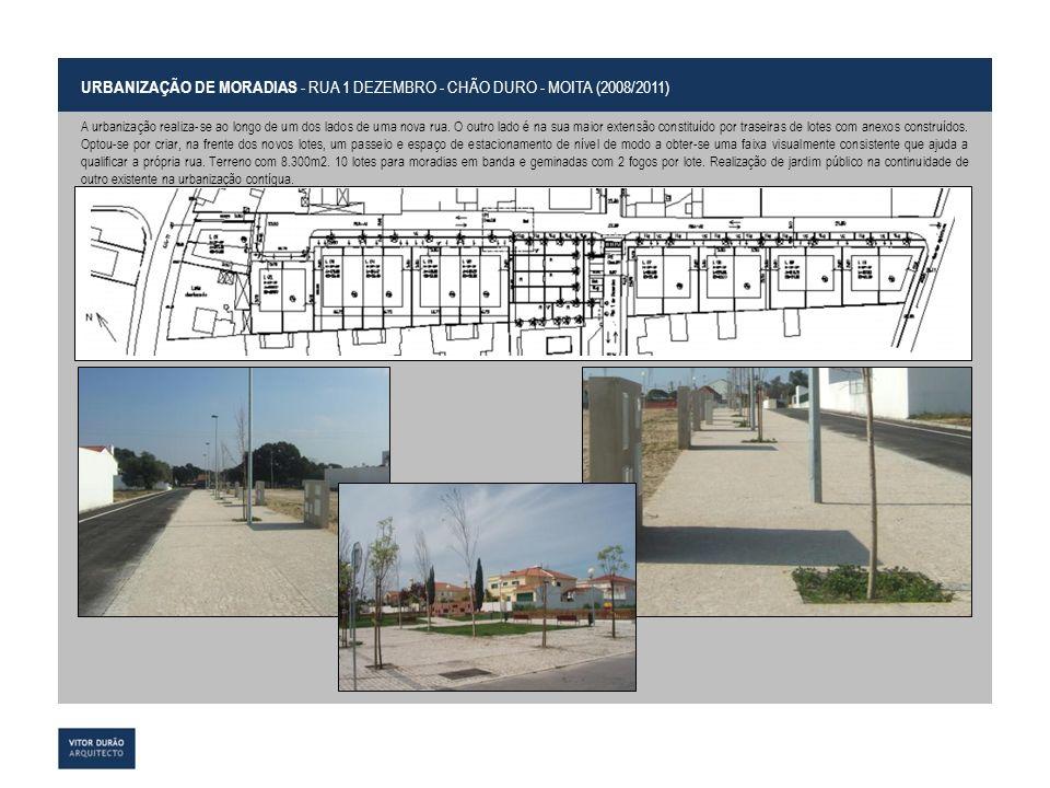 MORADIAS EM BANDA - LOTES 3, 4, 5 E 6 - RUA 1 DEZEMBRO - CHÃO DURO - MOITA (2010) Apresenta-se um dos modelos de moradia de dois fogos em banda que se projectou para esta urbanização.