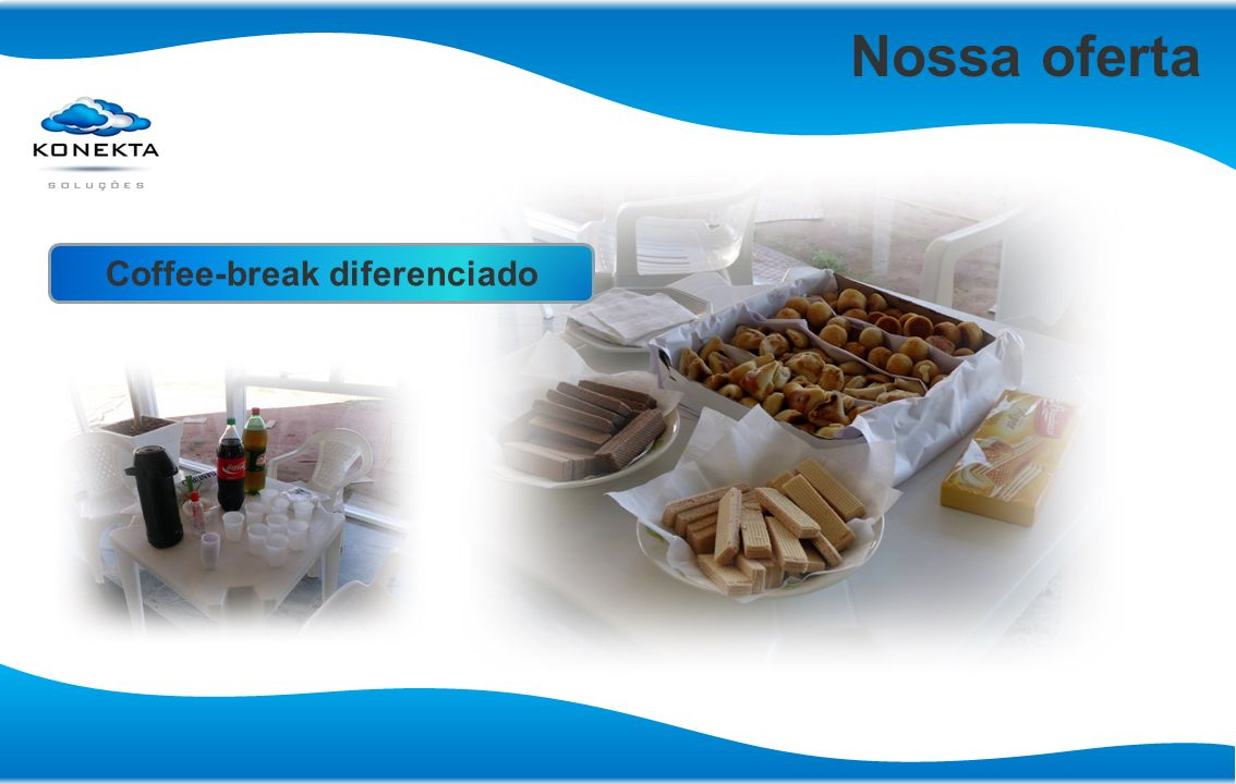 Nossa oferta Coffee-break diferenciado