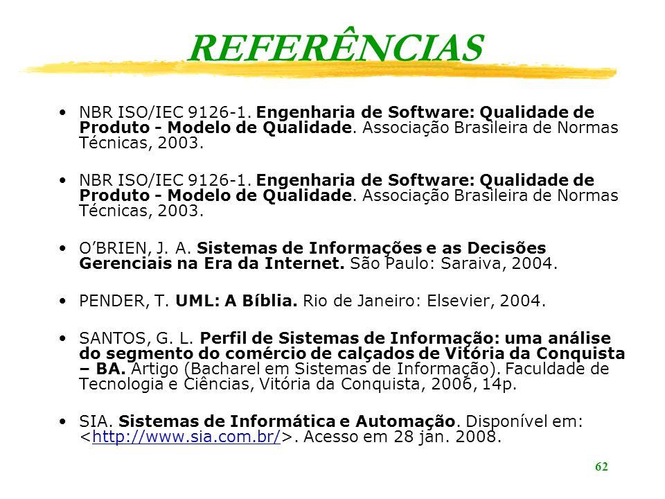 62 REFERÊNCIAS NBR ISO/IEC 9126-1.
