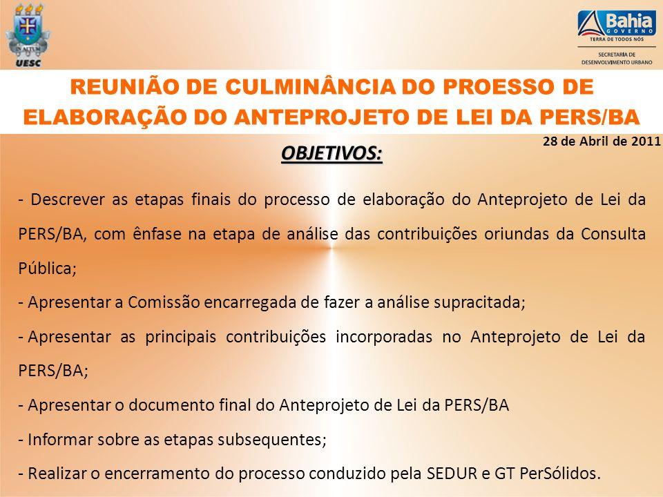 OBJETIVOS: - Descrever as etapas finais do processo de elaboração do Anteprojeto de Lei da PERS/BA, com ênfase na etapa de análise das contribuições o