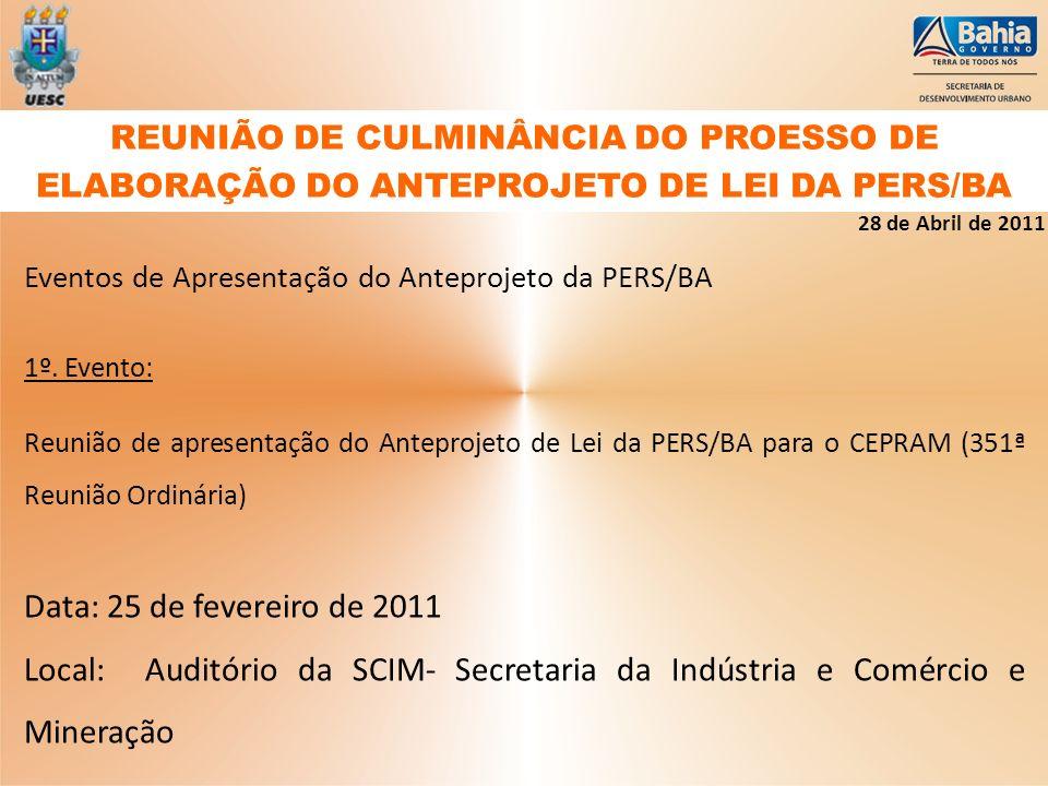 Eventos de Apresentação do Anteprojeto da PERS/BA 1º. Evento: Reunião de apresentação do Anteprojeto de Lei da PERS/BA para o CEPRAM (351ª Reunião Ord