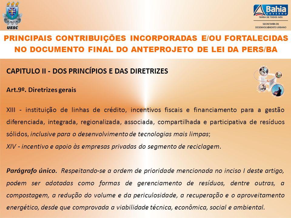 CAPITULO II - DOS PRINCÍPIOS E DAS DIRETRIZES Art.9º. Diretrizes gerais XIII - instituição de linhas de crédito, incentivos fiscais e financiamento pa