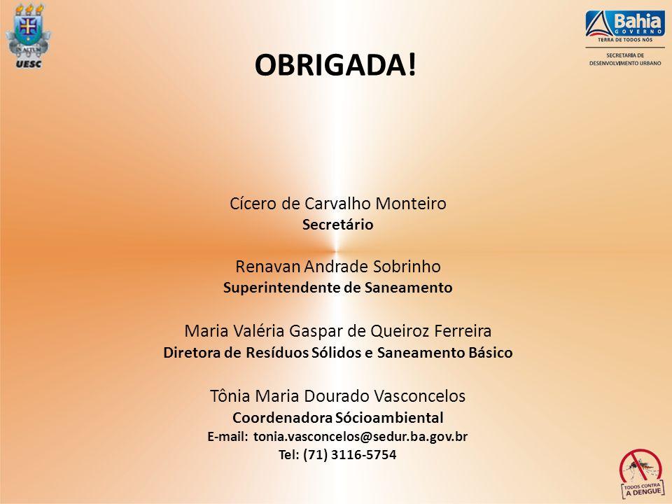 Cícero de Carvalho Monteiro Secretário Renavan Andrade Sobrinho Superintendente de Saneamento Maria Valéria Gaspar de Queiroz Ferreira Diretora de Res