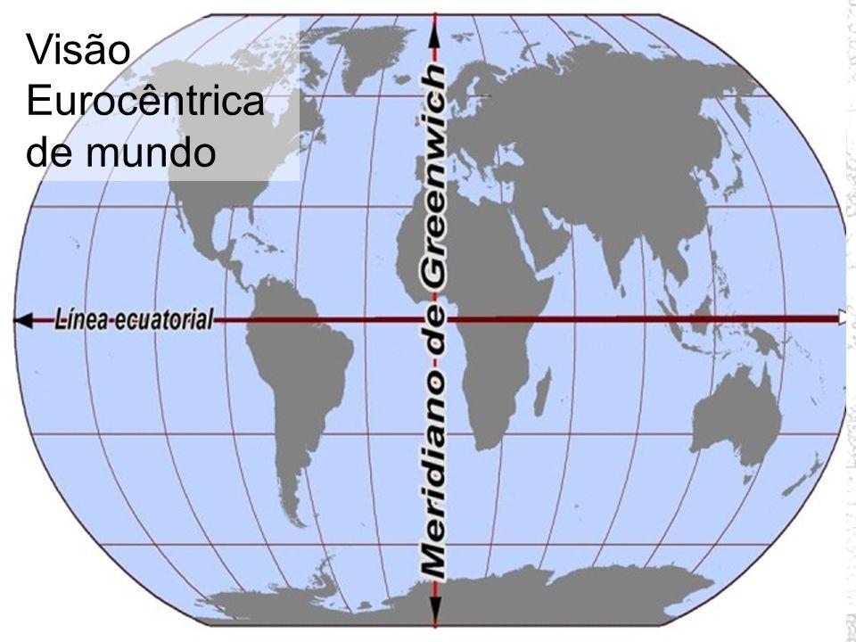 Prof. Wilton Oliveira Visão Eurocêntrica de mundo