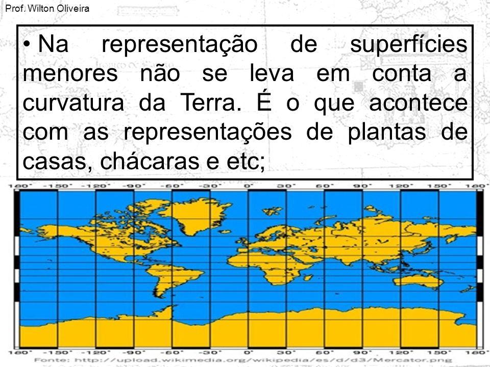 Na representação de superfícies menores não se leva em conta a curvatura da Terra. É o que acontece com as representações de plantas de casas, chácara