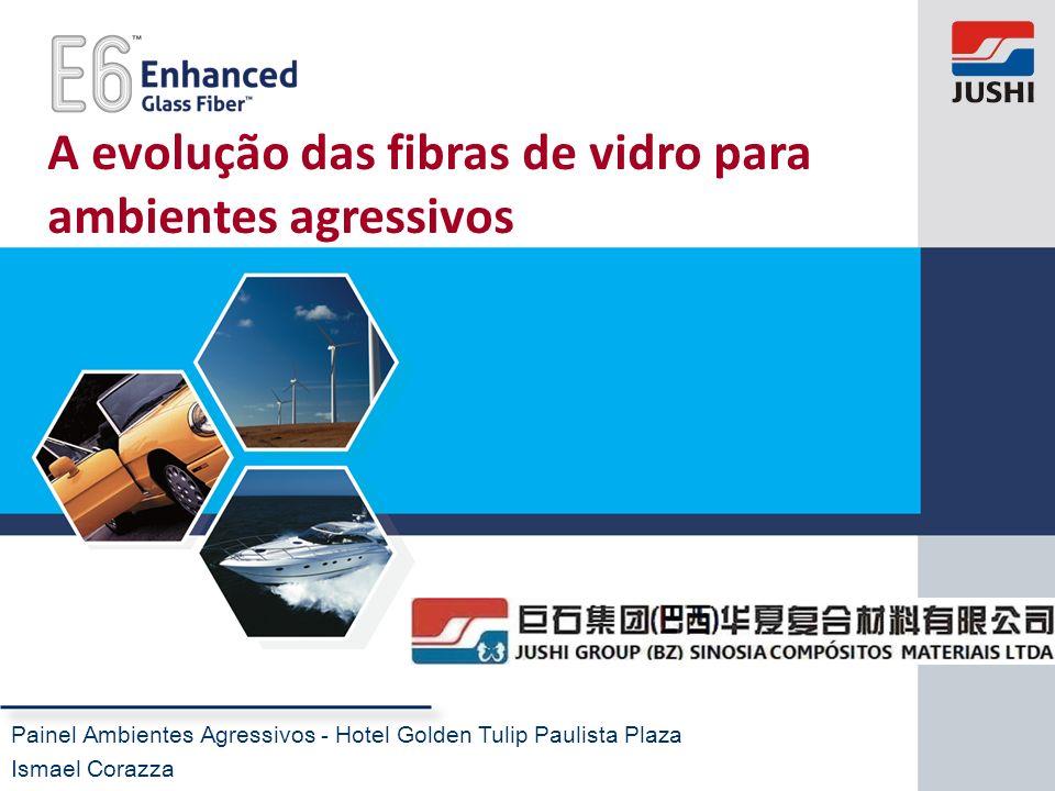 www.jushi.com A evolução das fibras de vidro para ambientes agressivos Painel Ambientes Agressivos - Hotel Golden Tulip Paulista Plaza Ismael Corazza