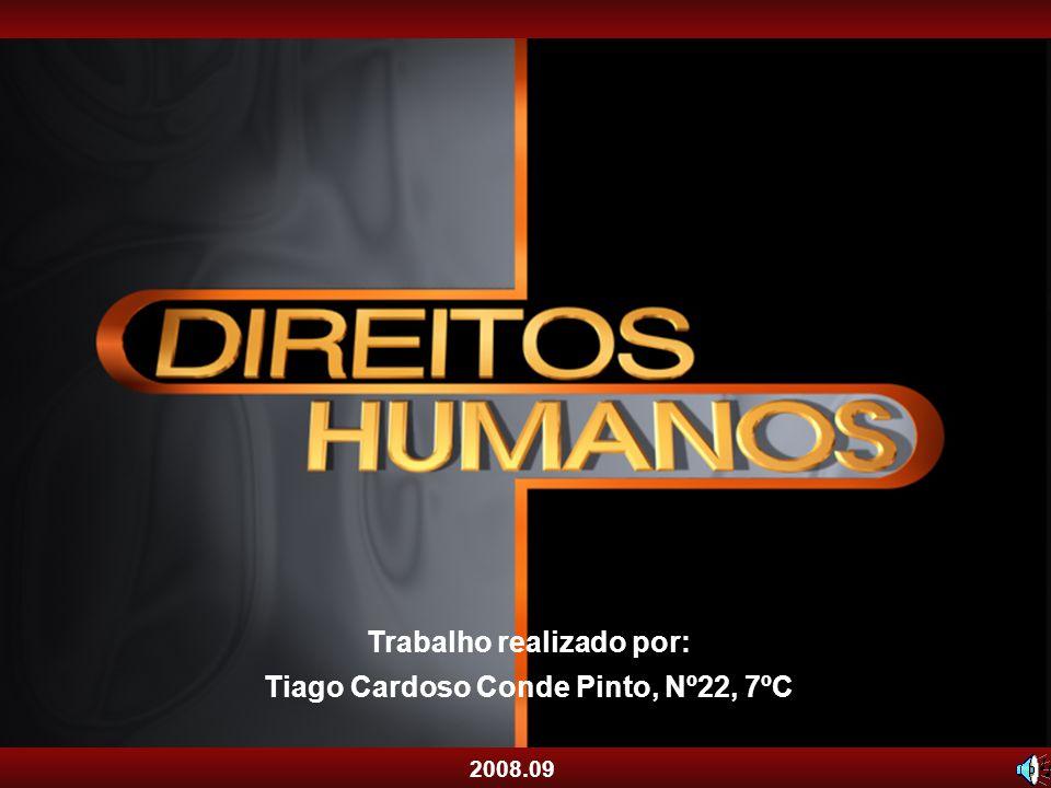Trabalho realizado por: Tiago Cardoso Conde Pinto, Nº22, 7ºC 2008.09