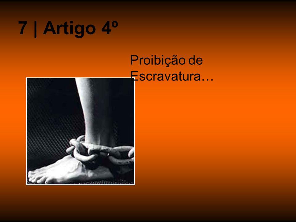 7 | Artigo 4º Proibição de Escravatura…