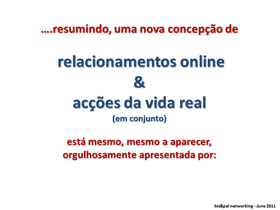 biz&pal networking - June 2011 redes de pessoas (sempre…)