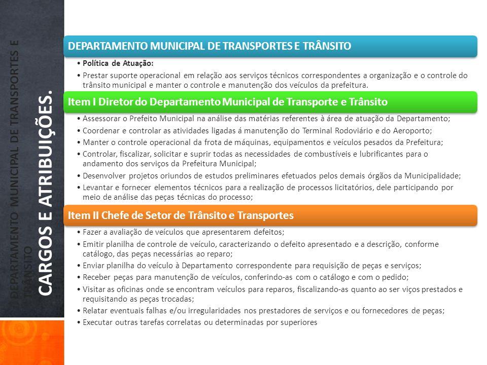 DEPARTAMENTO MUNICIPAL DE TRANSPORTES E TRÂNSITO CARGOS E ATRIBUIÇÕES. DEPARTAMENTO MUNICIPAL DE TRANSPORTES E TRÂNSITO Política de Atuação: Prestar s