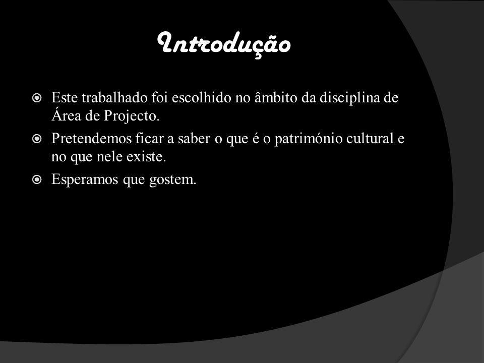 Introdução Este trabalhado foi escolhido no âmbito da disciplina de Área de Projecto.