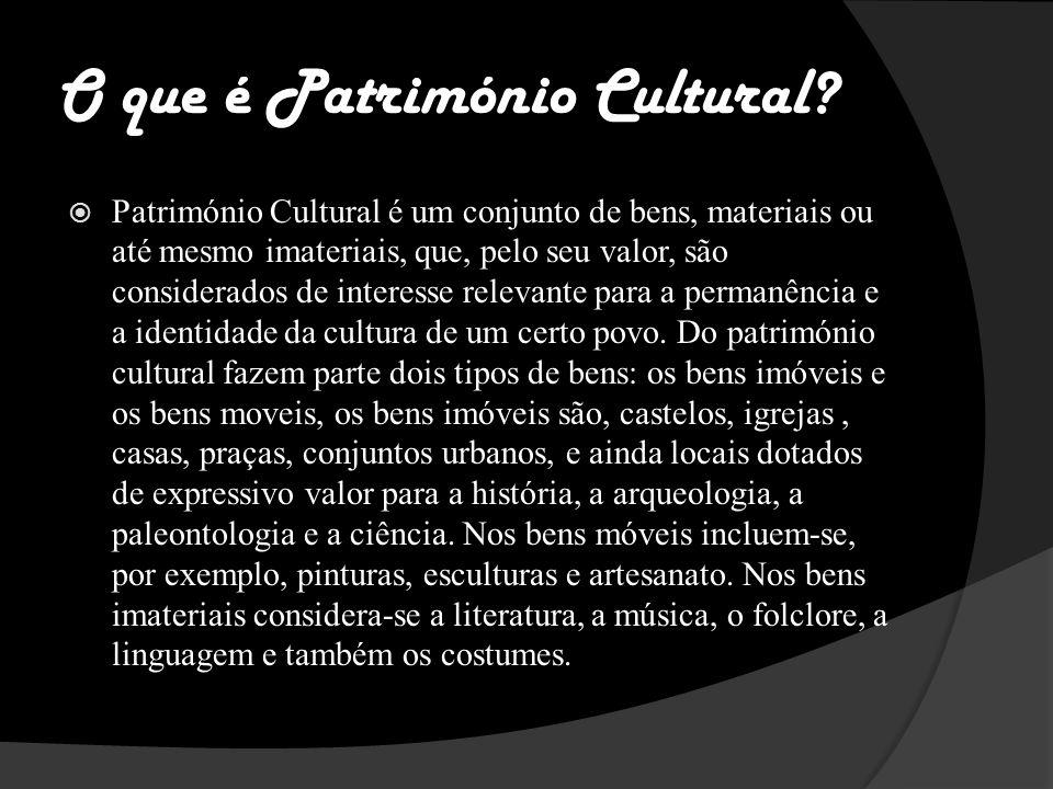 O que é Património Cultural.