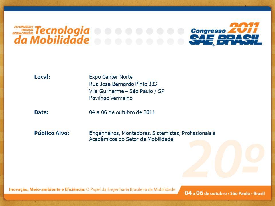 Local: Expo Center Norte Rua José Bernardo Pinto 333 Vila Guilherme – São Paulo / SP Pavilhão Vermelho Data:04 a 06 de outubro de 2011 Público Alvo: E