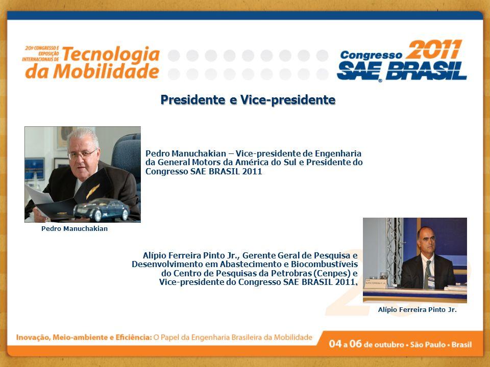 Presidente e Vice-presidente Pedro Manuchakian – Vice-presidente de Engenharia da General Motors da América do Sul e Presidente do Congresso SAE BRASI