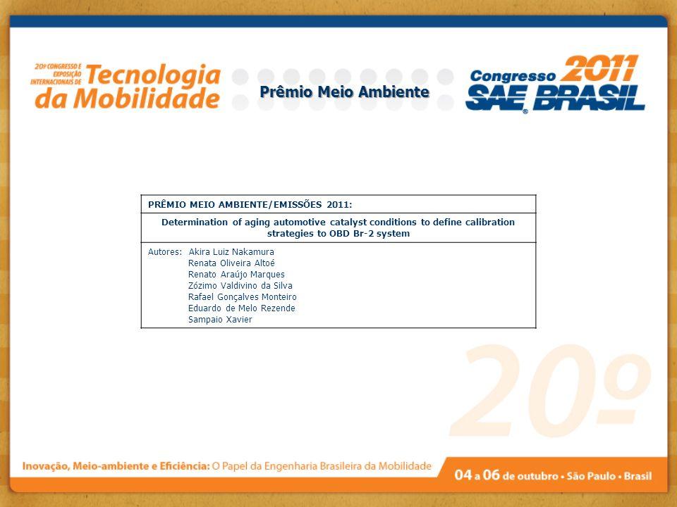 PRÊMIO MEIO AMBIENTE/EMISSÕES 2011: Determination of aging automotive catalyst conditions to define calibration strategies to OBD Br-2 system Autores: