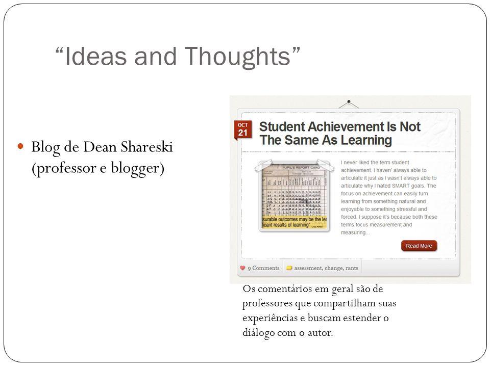 Ideas and Thoughts Os comentários em geral são de professores que compartilham suas experiências e buscam estender o diálogo com o autor. Blog de Dean