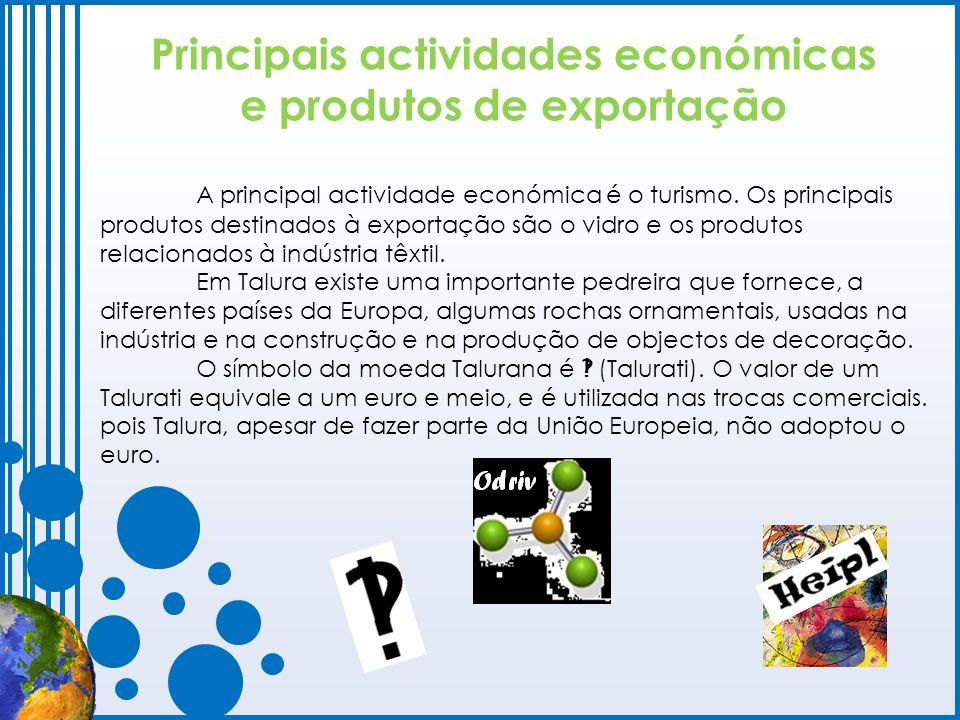 Principais actividades económicas e produtos de exportação A principal actividade económica é o turismo. Os principais produtos destinados à exportaçã