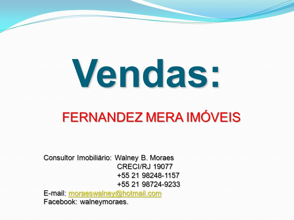 Vendas: FERNANDEZ MERA IMÓVEIS Consultor Imobiliário: Walney B.