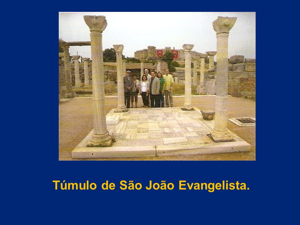 Túmulo de São João Evangelista.