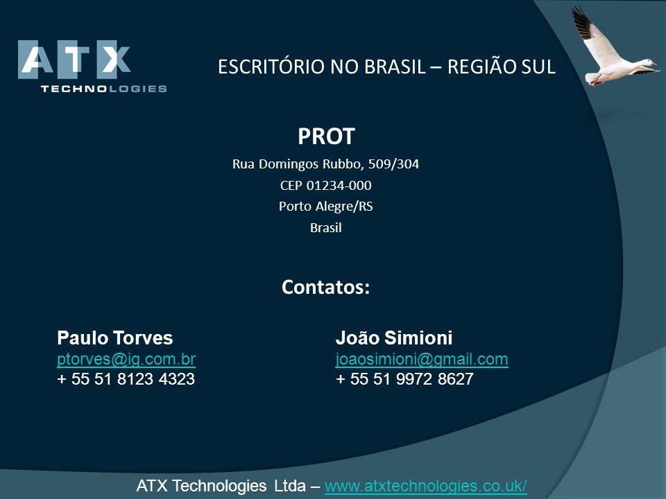 ESCRITÓRIO NO BRASIL – REGIÃO SUL PROT Rua Domingos Rubbo, 509/304 CEP 01234-000 Porto Alegre/RS Brasil Contatos: Paulo Torves ptorves@ig.com.br + 55
