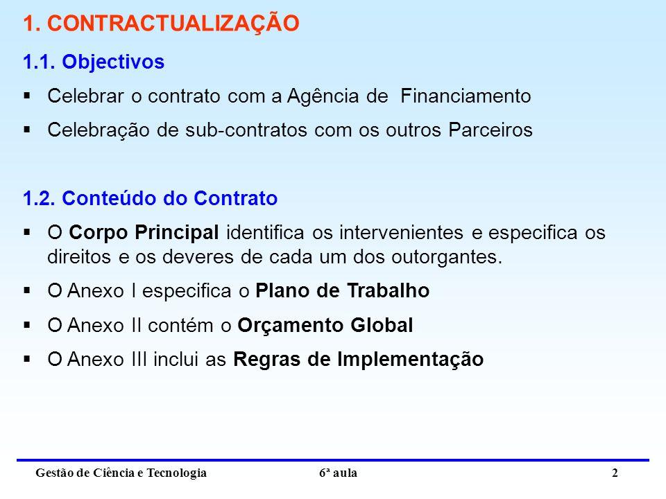 Gestão de Ciência e Tecnologia 6ª aula 2 1. CONTRACTUALIZAÇÃO 1.1.