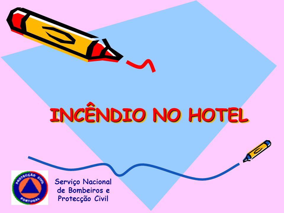 INCÊNDIO NO HOTEL Serviço Nacional de Bombeiros e Protecção Civil