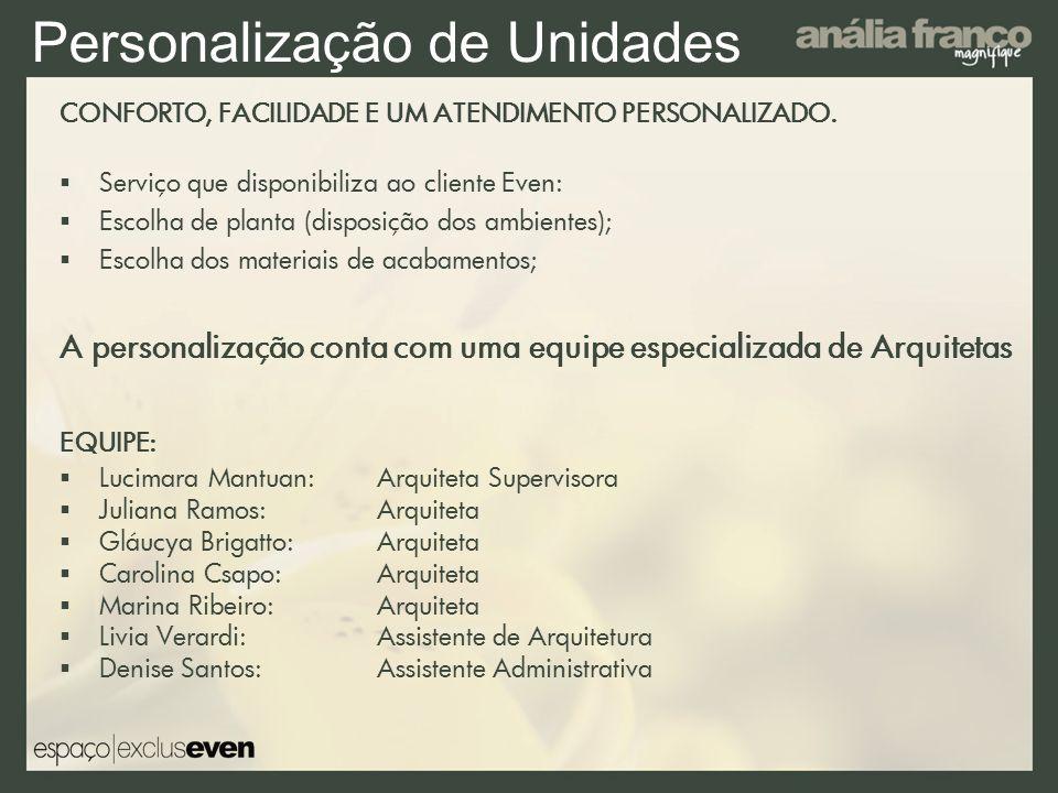 Personalização de Unidades CONFORTO, FACILIDADE E UM ATENDIMENTO PERSONALIZADO.