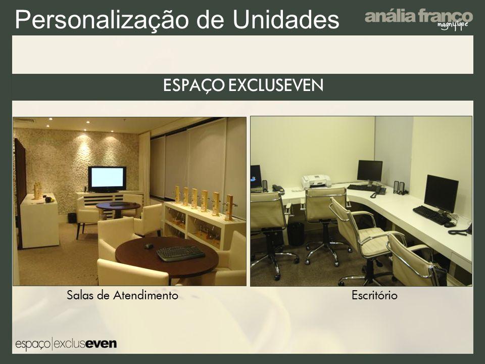 Personalização de Unidades ESPAÇO EXCLUSEVEN Salas de Atendimento Escritório