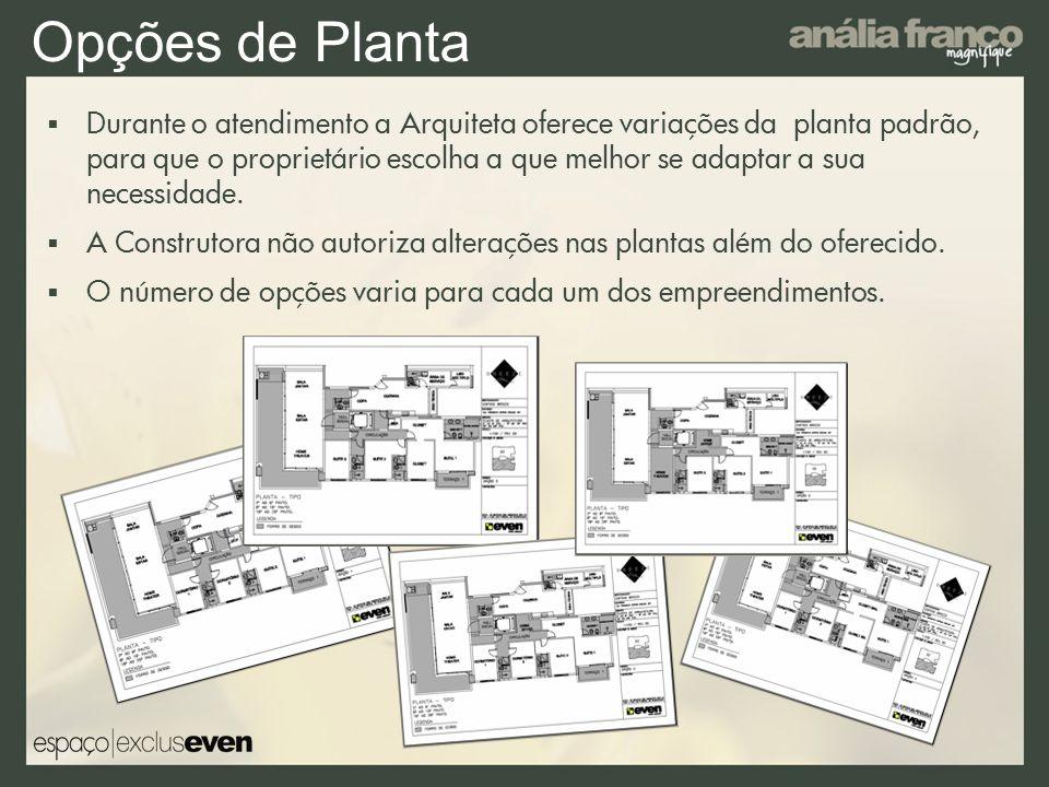 Opções de Planta Durante o atendimento a Arquiteta oferece variações da planta padrão, para que o proprietário escolha a que melhor se adaptar a sua n