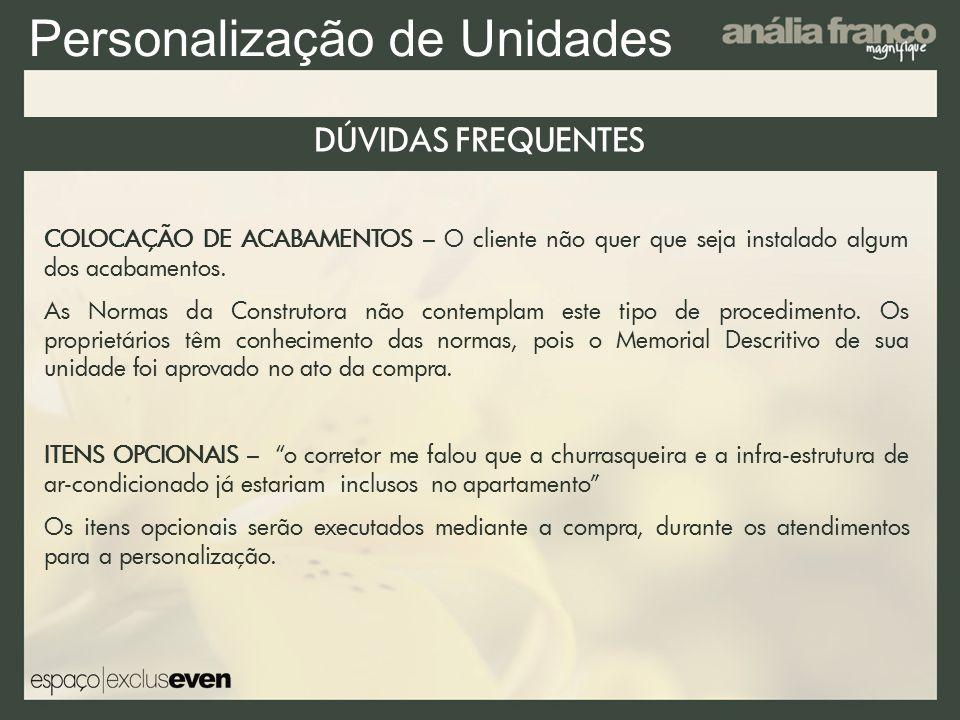 Personalização de Unidades DÚVIDAS FREQUENTES COLOCAÇÃO DE ACABAMENTOS – O cliente não quer que seja instalado algum dos acabamentos. As Normas da Con