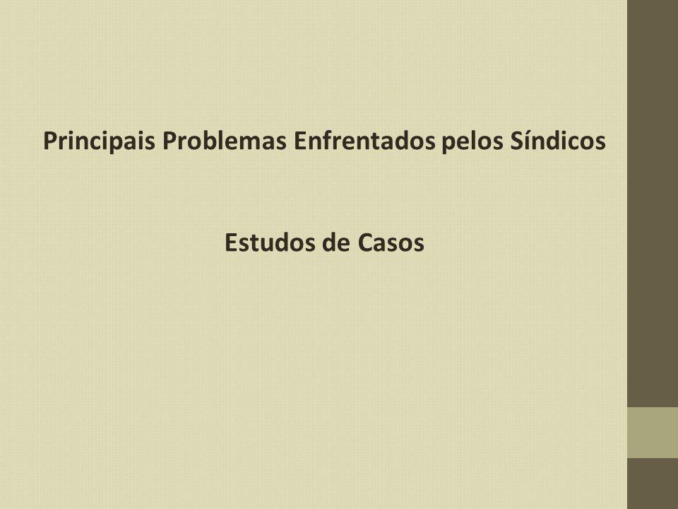 Principais Problemas Enfrentados pelos Síndicos Estudos de Casos