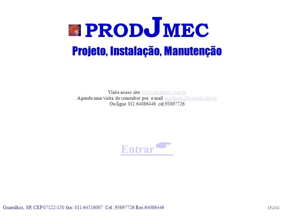 PROD J MEC Projeto, Instalação, Manutenção Instalação e Manutenção de Máquinas e Equipamentos Em Chão-de-Fábrica com equipe especializada para montagem e desmontagem de máquinas e equipamentos.