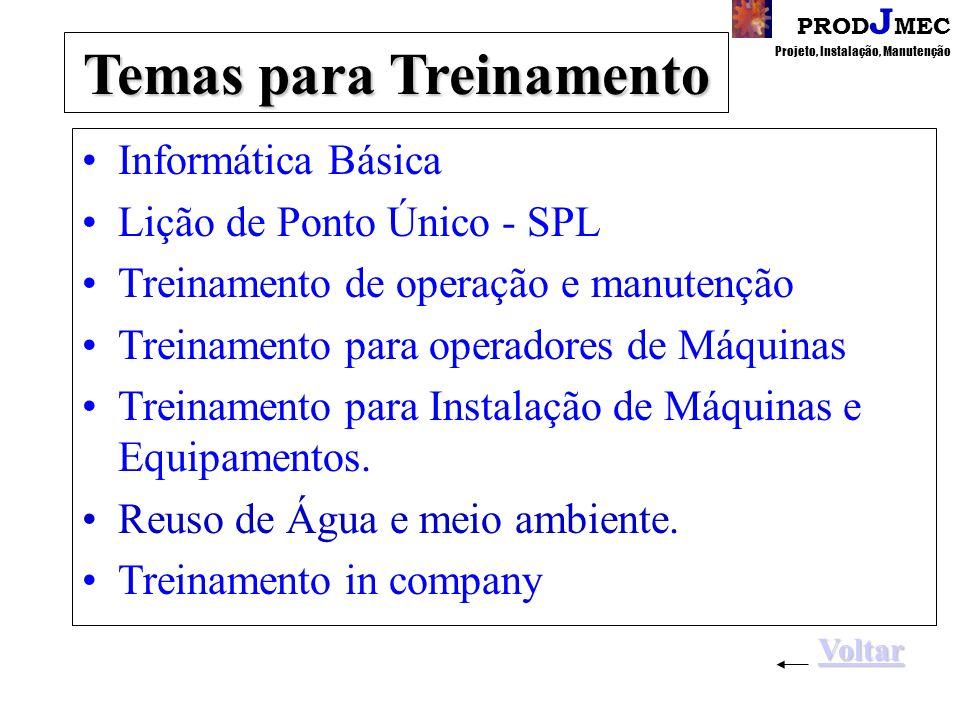 PROD J MEC Projeto, Instalação, ManutençãoTreinamento Preparação de grupos para Auditoria Interna ISO14001, ISO9000, TS16949 Grupos de Kaizem para Aná