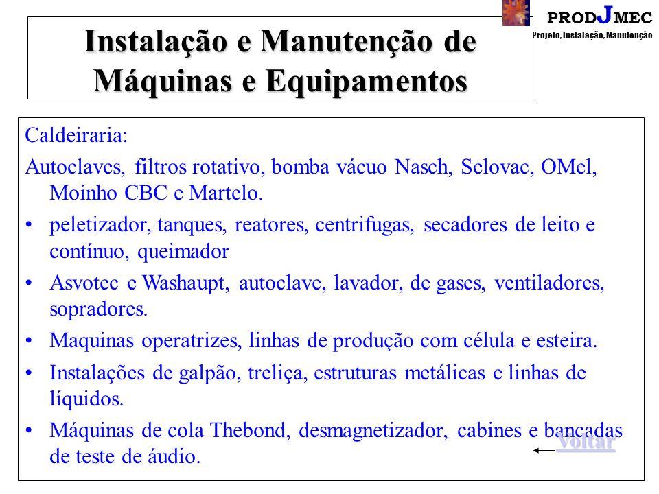 PROD J MEC Projeto, Instalação, Manutenção Instalação e Manutenção de Máquinas e Equipamentos Em Chão-de-Fábrica com equipe especializada para montage