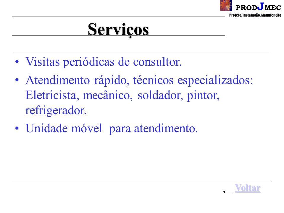 PROD J MEC Projeto, Instalação, ManutençãoServiços Visitas periódicas de consultor.