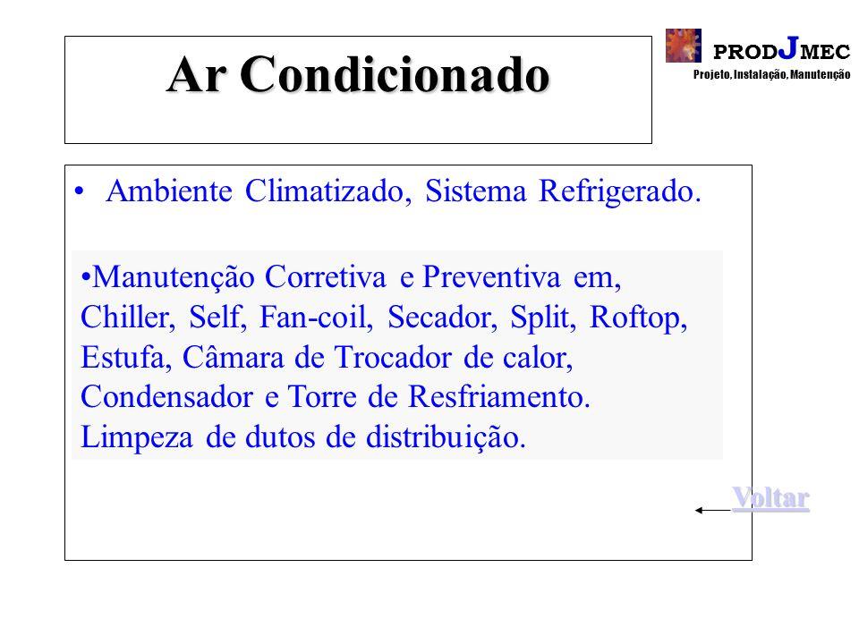 PROD J MEC Projeto, Instalação, Manutenção Ar Condicionado Ambiente Climatizado, Sistema Refrigerado.