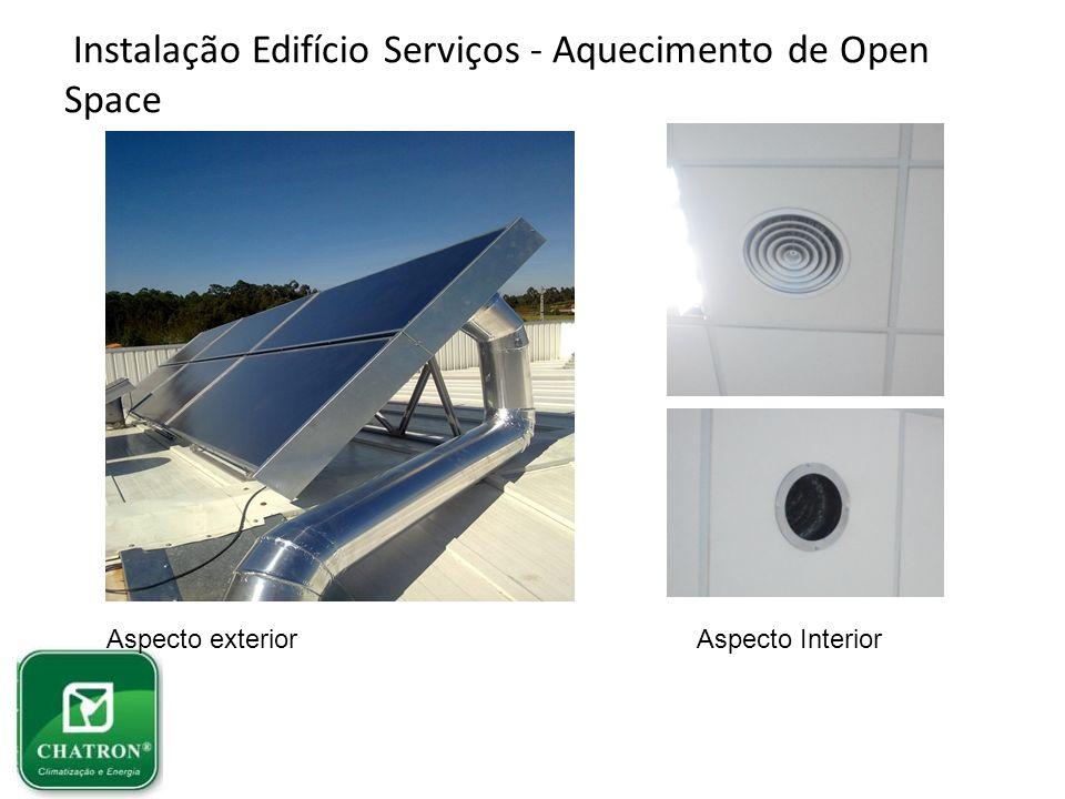 Instalação Edifício Serviços - Aquecimento de Open Space Aspecto exterior Aspecto Interior